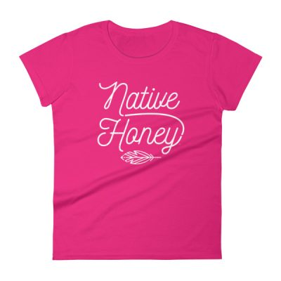 'Native Honey' Women's short sleeve t-shirt in Hot Pink